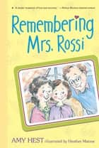 Remembering Mrs. Rossi ebook by Amy Hest, Heather Maione