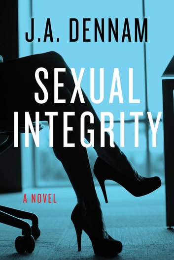 Sexual Integrity ebook by J.A. Dennam