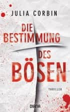 Die Bestimmung des Bösen - Kriminalroman 電子書 by Julia Corbin