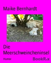 Die Meerschweincheninsel ebook by Maike Bernhardt
