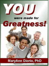 You Were Made For Greatness! ebook by MaryAnn Diorio, PhD, MFA