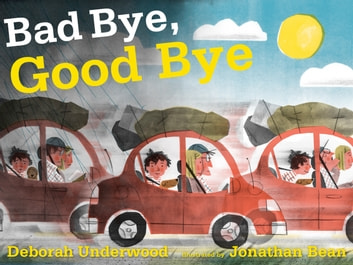 Bad Bye, Good Bye ebook by Deborah Underwood