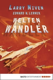 Weltenwandler ebook by Larry Niven, Edward M. Lerner