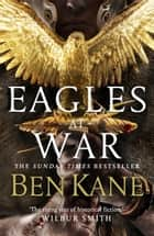 Eagles at War - (Eagles of Rome 1) ebook by Ben Kane