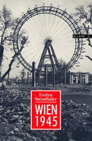 Wien 1945 ebook by Evelyn Steinthaler