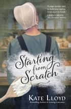 Starting from Scratch eBook by Kate Lloyd
