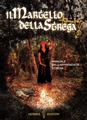 Il martello della strega - manuale dell'apprendista strega ebook by Annuphys