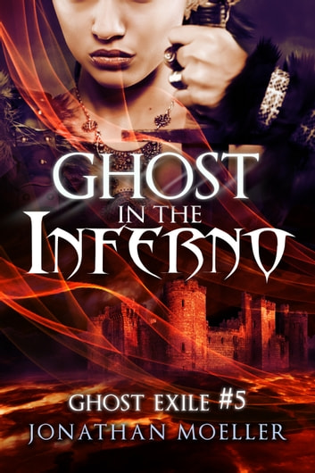 Ghost in the Inferno (Ghost Exile #5) ebook by Jonathan Moeller