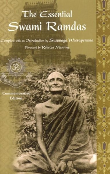 The Essential Swami Ramdas eBook by Swami Ramdas,Susunaga Weeraperuma