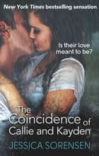 The Coincidence of Callie and Kayden ebook by Jessica Sorensen