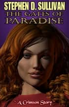 The Gates of Paradise ebook by Stephen D. Sullivan