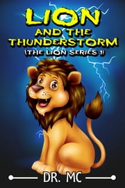 Lion And The Thunderstorm - Bedtime Stories Kids ebook by Dr. MC