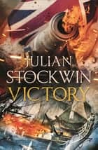Victory - Thomas Kydd 11 ebook by Julian Stockwin