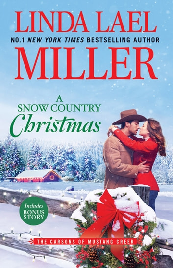 A Snow Country Christmas/A Snow Country Christmas/A Stone Creek Christmas ebook by Linda Lael Miller