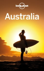 Lonely Planet Australia ebook by Lonely Planet,Charles Rawlings-Way,Brett Atkinson,Lindsay Brown,Jayne D'Arcy,Anthony Ham,Paul Harding,Virginia Maxwell,Tom Spurling,Meg Worby