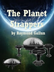 The Planet Strappers ebook by Raymond Gallun
