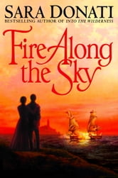 Fire Along the Sky ebook by Sara Donati