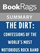 The Dirt: Confessions of the World's Most Notorious Rock Band by Tommy Lee | Summary & Study Guide ebook by BookRags
