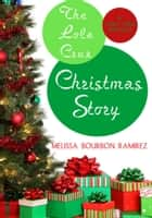 The Lola Cruz Christmas Story ebook by Melissa Bourbon Ramirez