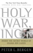 Holy War, Inc. - Inside the Secret World of Osama bin Laden ebook by Peter L. Bergen