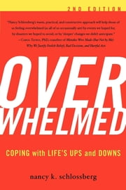 Overwhelmed - Coping with Life's Ups and Downs ebook by Nancy K. Schlossberg