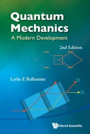 Quantum Mechanics - A Modern Development ebook by Leslie E Ballentine