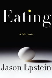 Eating ebook by Jason Epstein