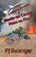 Murder on Casey: Plains on Fire ebook by Pj Belanger