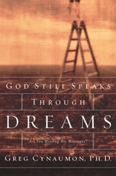 God Still Speaks Through Your Dreams ebook by Greg Cynaumon