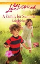 A Family For Summer ebook by Lois Richer