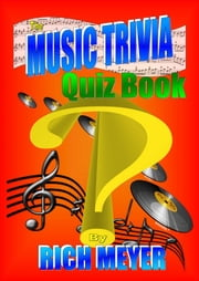 The Music Trivia Quiz Book ebook by Rich Meyer