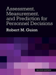 Assessment, Measurement, and Prediction for Personnel Decisions ebook by Robert M. Guion