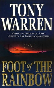 Foot Of The Rainbow ebook by Tony Warren MBE