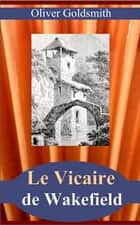 LE VICAIRE DE WAKEFIELD ebook by OLIVIER GOLDSMITH