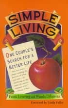 Simple Living ebook by Wanda Urbanska,Frank Levering,Linda Fuller