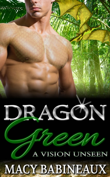 Dragon Green - A Vision Unseen ebook by Macy Babineaux