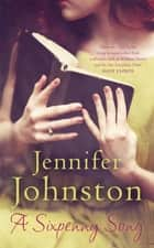 A Sixpenny Song eBook by Jennifer Johnston