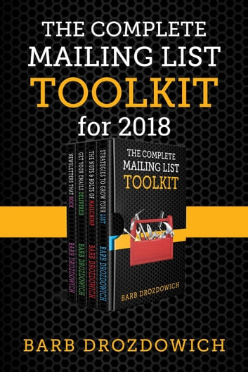 The Complete Mailing List Toolkit: A box set ebook by Barb Drozdowich
