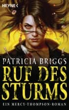 Ruf des Sturms - Mercy Thompson 11 - Roman ebook by Patricia Briggs, Vanessa Lamatsch