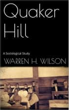 Quaker Hill ebook by Warren H. Wilson