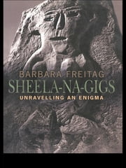 Sheela-na-gigs - Unravelling an Enigma ebook by Barbara Freitag