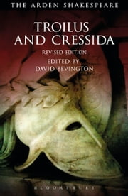 Troilus and Cressida - Third Series, Revised Edition ebook by William Shakespeare,David Bevington