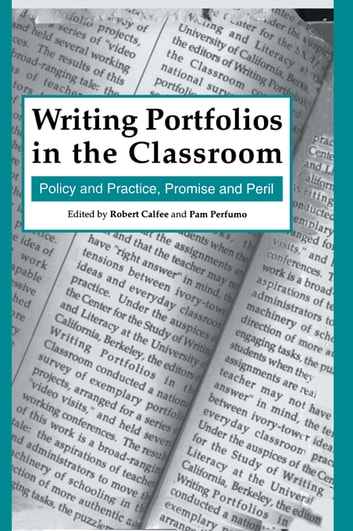 Writing Portfolios in the Classroom - Policy and Practice, Promise and Peril ebook by