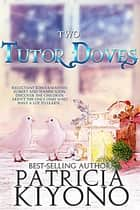 Two Tutor Doves - The Partridge Christmas Series, #2 ebook by