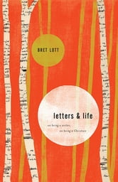 Letters and Life - On Being a Writer, On Being a Christian ebook by Bret Lott