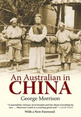 An Australian in China ebook by Morrison, George