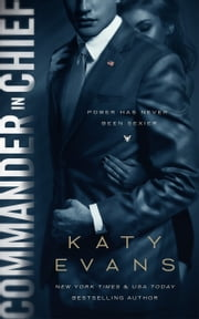 Commander in Chief ebook by Katy Evans