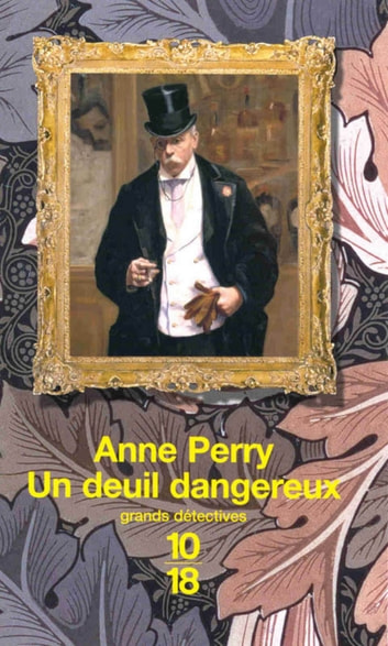 Un deuil dangereux - WIlliam Monk ebook by Anne PERRY