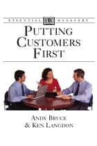 Putting Customers First eBook by Ken Langdon, Andy Bruce