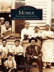 Mobile: - Photographs from the William E. Wilson Collection ebook by Marilyn Culpepper